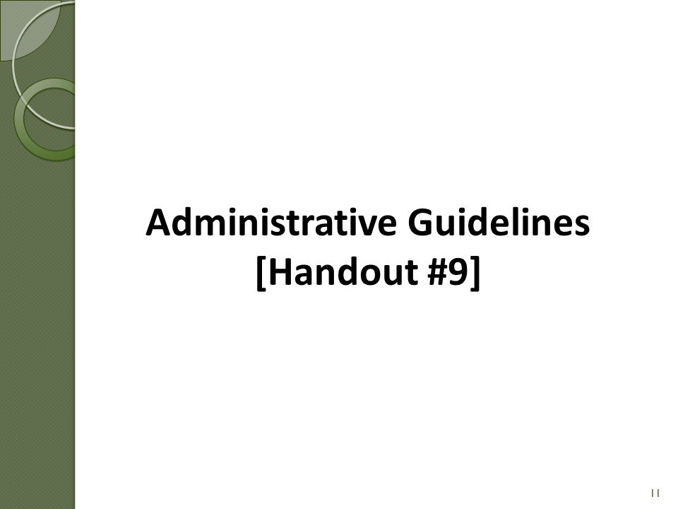 Administrative Guidelines [Handout #9]